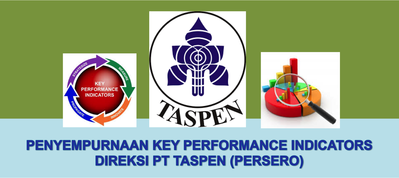 Penyempurnaan Key Performance Indicators DIREKSI TASPEN (PERSERO)